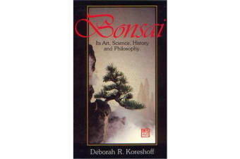 Bonsai - Its Art, Science, History and Philosophy