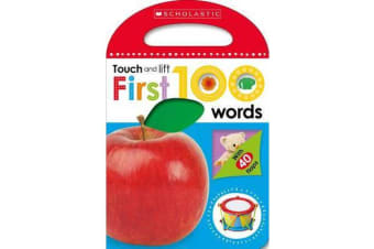 First 100 Words (Scholastic Early Learners - Touch and Lift)