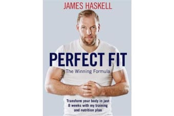 Perfect Fit: The Winning Formula - Transform your body in just 8 weeks with my training and nutrition plan