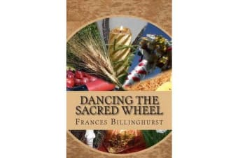 Dancing the Sacred Wheel - A Journey Through the Southern Sabbats