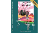 A First Course in Japanese Beginners Course/accelerated Level - 2007 Edition