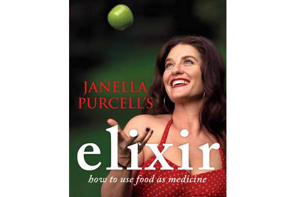 Janella Purcell's Elixir - How to Use Food as Medicine