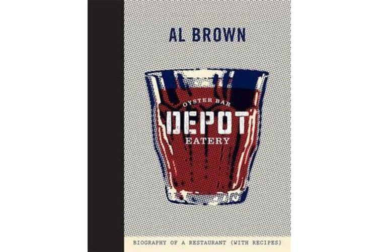 Depot - The Biography of a Restaurant (With Recipes)