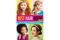 Best Hair Book Ever! - Cute Cuts, Sweet Styles and Tons of Tress Tips
