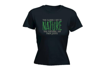 123T Funny Tee - The Closer I Get To Nature Further Am From Idiots - (Large Black Womens T Shirt)
