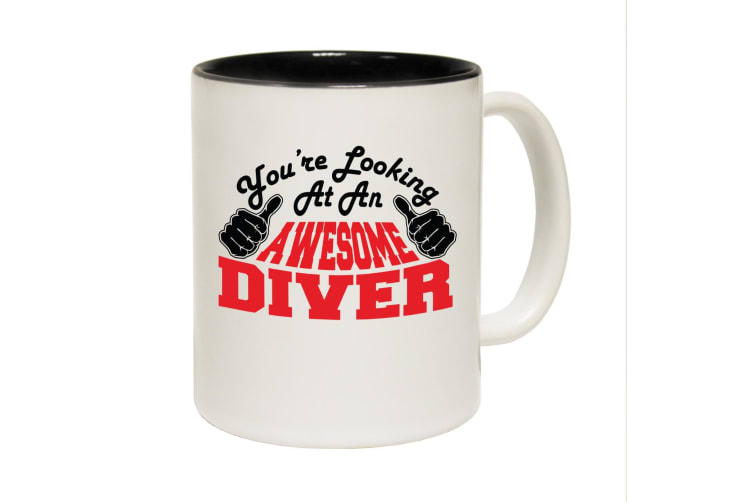 123T Funny Mugs - Diver Youre Looking Awesome - Black Coffee Cup