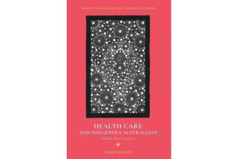 Health Care and Indigenous Australians - Cultural safety in practice