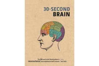 30-Second Brain - The 50 Most Mindblowing Ideas in Neuroscience, Each Explained in Half a Minute