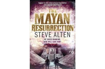 The Mayan Resurrection - Book Two of The Mayan Trilogy