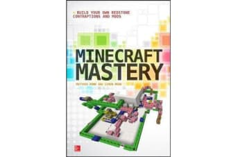 Minecraft Mastery - Build Your Own Redstone Contraptions and Mods