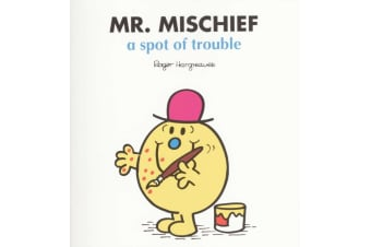 Mr. Mischief A Spot Of Trouble - By Roger Hargreaves