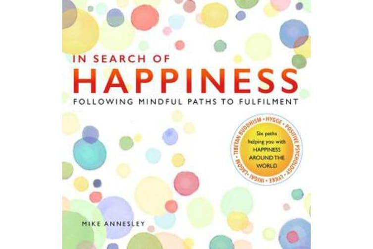 In Search of Happiness - Following Mindful Paths to Fulfilment