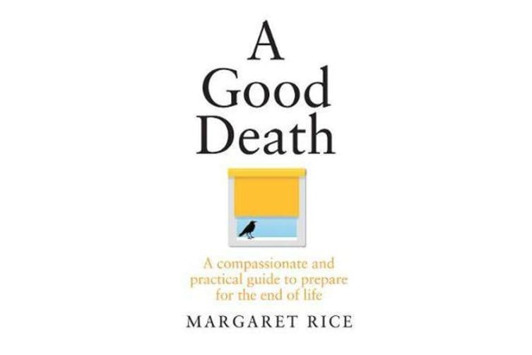 A Good Death - A Compassionate and Practical Guide to Prepare for the End of Life