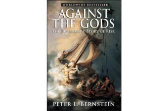 Against the Gods - The Remarkable Story of Risk