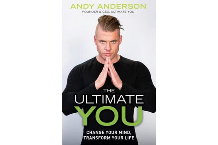 The Ultimate You - Change Your Mind, Transform Your Life