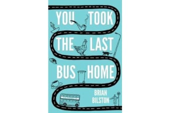 You Took the Last Bus Home - The Poems of Brian Bilston