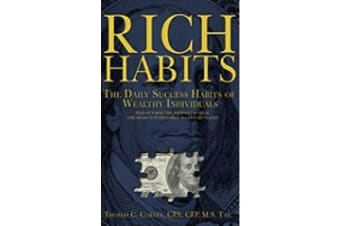 Rich Habits - The Daily Success Habits of Wealthy Individuals: Find Out How the Rich Get So Rich (the Secrets to Financial Success Revealed)