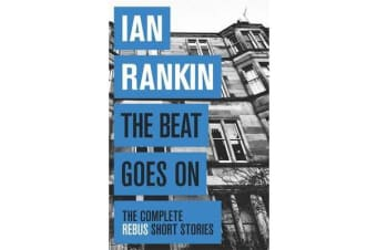 The Beat Goes On - The Complete Rebus Stories