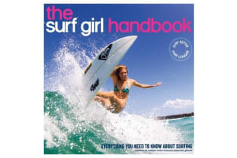 Surf Girl Handbook - Everything You Need to Know About Surfing