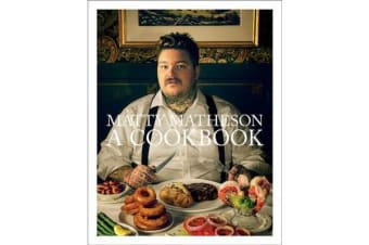 Matty Matheson - A Cookbook (signed edition)
