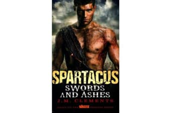 Spartacus - Spartacus - Swords and Ashes Swords and Ashes