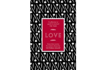 The Story: Love - Great Short Stories for Women by Women