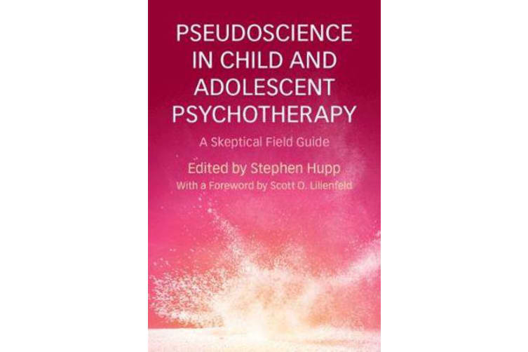 Pseudoscience in Child and Adolescent Psychotherapy - A Skeptical Field Guide