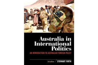 Australia in International Politics - An Introduction to Australian Foreign Policy