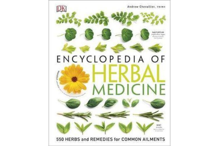 Encyclopedia Of Herbal Medicine - 550 Herbs and Remedies for Common Ailments