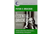 The Essential Drucker - The Best of Sixty Years of Peter Drucker's Essential Writings on Management