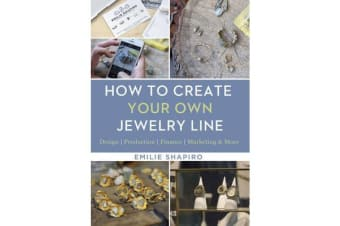 How to Create Your Own Jewelry Line - Design - Production - Finance - Marketing & More
