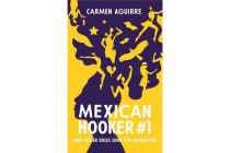 Mexican Hooker #1 - And My Other Roles Since the Revolution