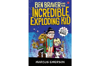 Ben Braver and the Incredible Exploding Kid - the Super Life of Ben Braver 2