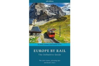 Europe by Rail - The Definitive Guide