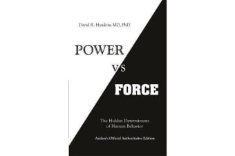 Power vs. Force - The Hidden Determinants of Human Behaviour