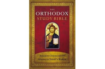 The Orthodox Study Bible, Hardcover - Ancient Christianity Speaks to Today's World
