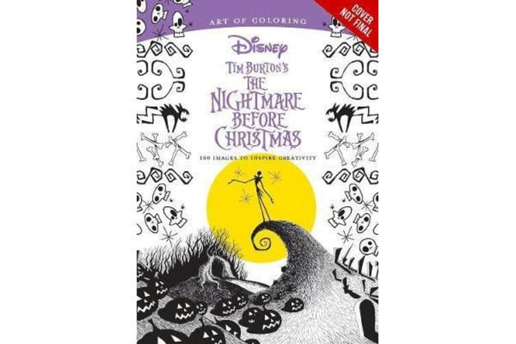 Art Of Coloring: Tim Burton's The Nightmare Before Christmas - 100 Images to Inspire Creativity