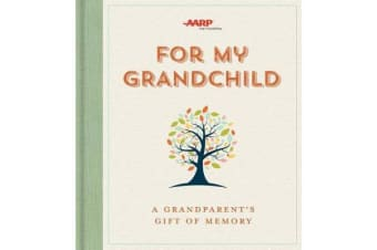 For My Grandchild - A Grandparent's Gift of Memory