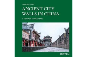 Ancient City Walls in China - A Heritage Recovered
