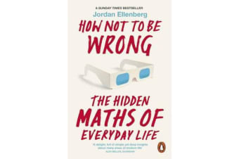 How Not to Be Wrong - The Hidden Maths of Everyday Life