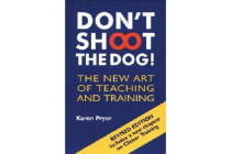 Don't Shoot the Dog! - The New Art of Teaching and Training
