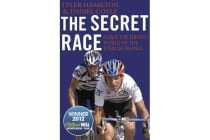 The Secret Race - Inside the Hidden World of the Tour de France: Doping, Cover-ups, and Winning at All Costs