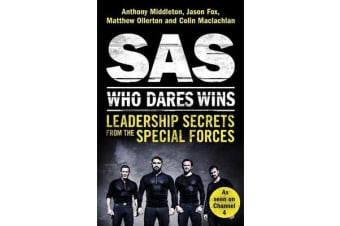 SAS: Who Dares Wins - Leadership Secrets from the Special Forces