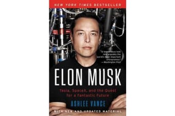 Elon Musk - Tesla, SpaceX, and the Quest for a Fantastic Future