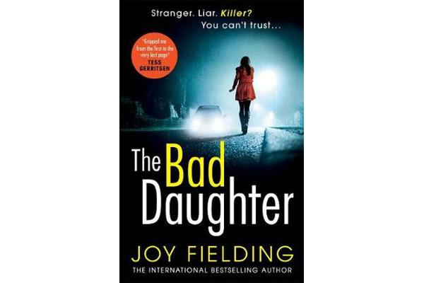 The Bad Daughter - A gripping psychological thriller with a devastating twist