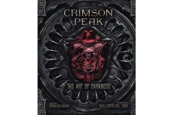 Crimson Peak - The Art of Darkness