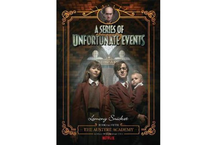 A Series of Unfortunate Events #5 - The Austere Academy [Netflix Tie-in Edition]