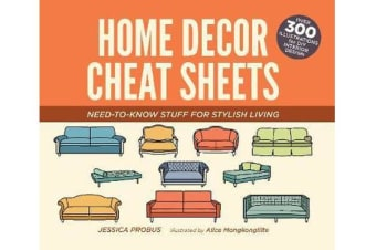 Home Decor Cheat Sheets - Need-to-Know Stuff for Stylish Living