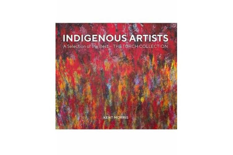 Indigenous Artists - A Selection of the Best - The Torch Collection