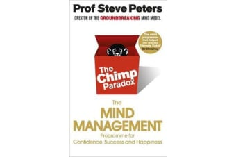 The Chimp Paradox - The Acclaimed Mind Management Programme to Help You Achieve Success, Confidence and Happiness